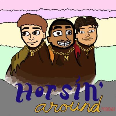 HORSIN' AROUND PODCAST