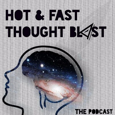 Hot & Fast Thought Blast