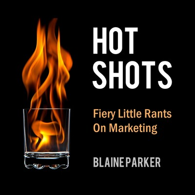 Hot Shots - Firey Little Rants On Marketing