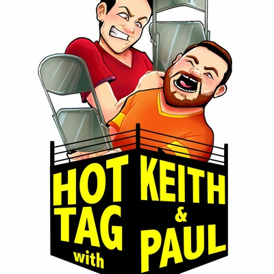 Hot Tag With Keith and Paul Podcast