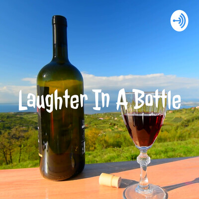 Laughter In A Bottle