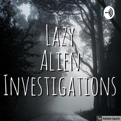Lazy Alien Investigations