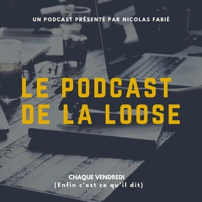 Le Podcast De La Loose