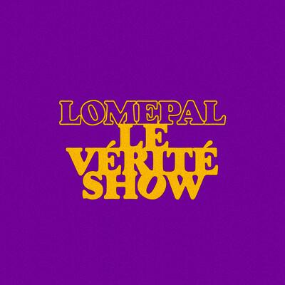 Le Vérité Show de Lomepal