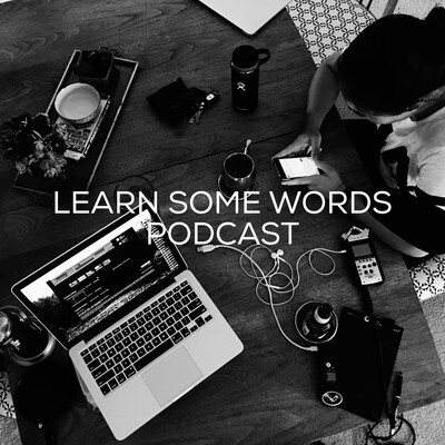 Learn Some Words Podcast