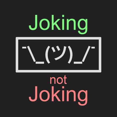 Joking Not Joking