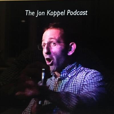 Jon Koppel Podcast