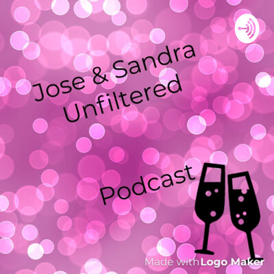 Jose and Sandra Unfiltered