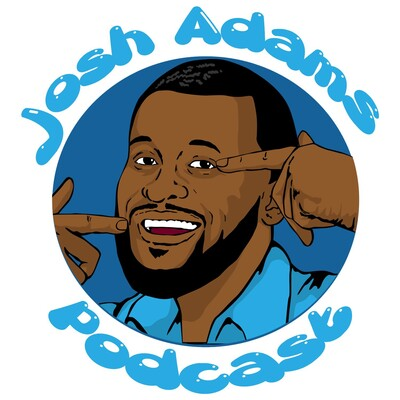 Josh Adams Podcast