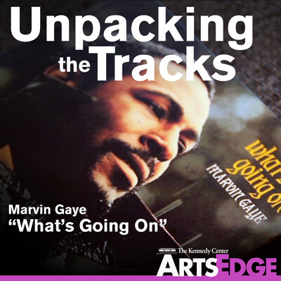 """Unpacking the Tracks: Marvin Gaye's """"What's Going On"""""""