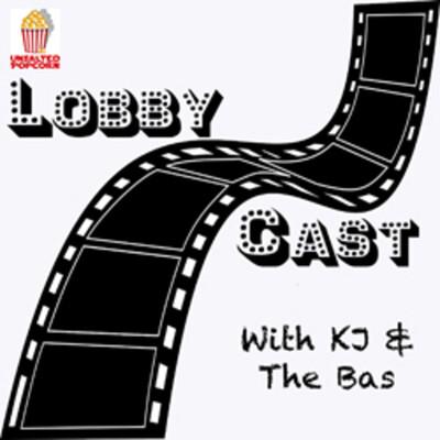 Unsalted Popcorn presents: LobbyCast