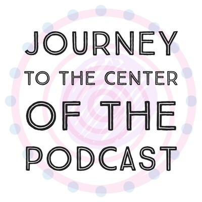 Journey to the Center of the Podcast