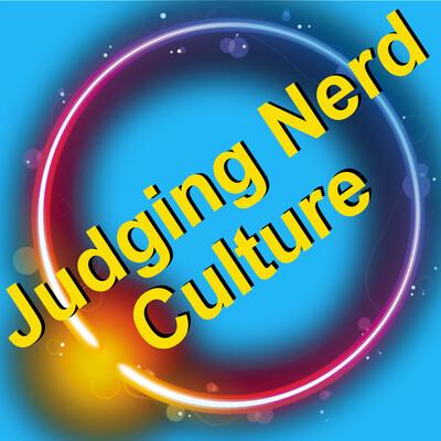 Judging Nerd Culture