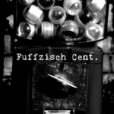 Fuffzisch Cent.