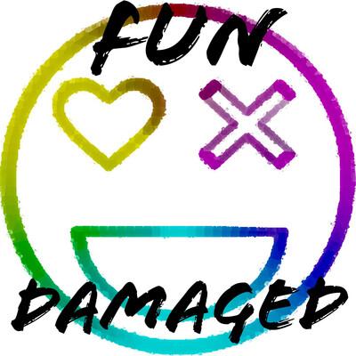Fun Damaged