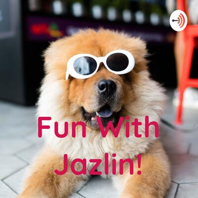 Fun With Jazlin!