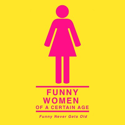 Funny Women of a Certain Age Podcast
