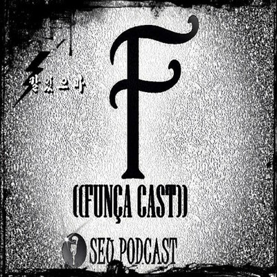 Funça Cast - O seu podcast!