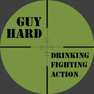 Guy Hard - Action Movies With A Vengeance