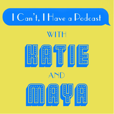 I Can't, I Have a Podcast