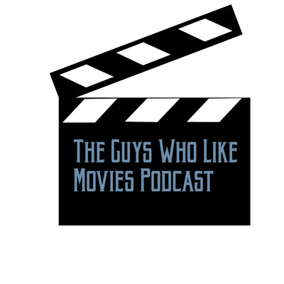 Guys Who Like Movies Podcast