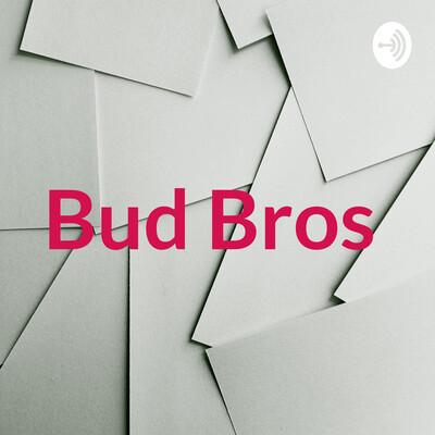Bud Bros
