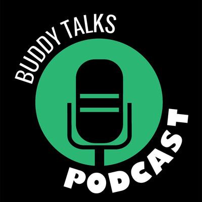 Buddy Talks Podcast