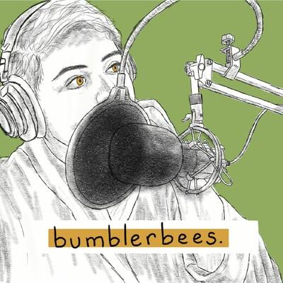 Bumblerbees: a Podcast Between Pals