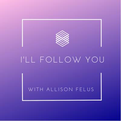 I'll Follow You