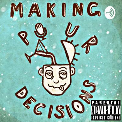 Making Pour Decisions