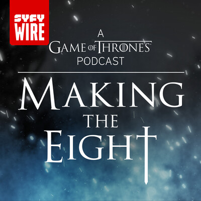 Making the Eight: A Game of Thrones Podcast