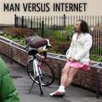 Man vs. Internet