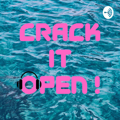 Crack it Open!
