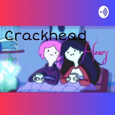Crackhead hours