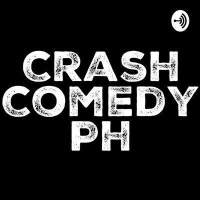 Crash Comedy PH Podcast