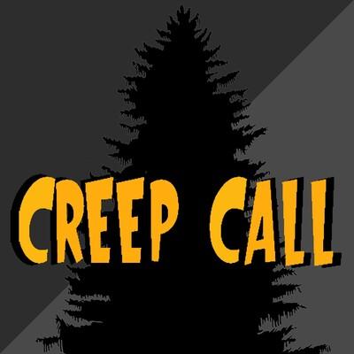 Creep Call