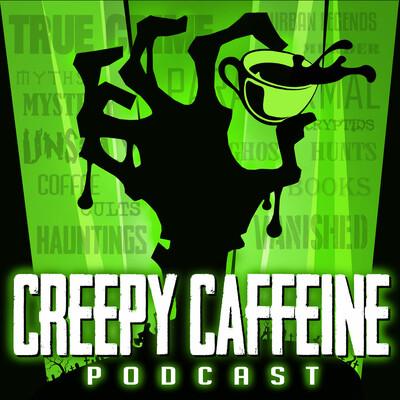 Creepy Caffeine