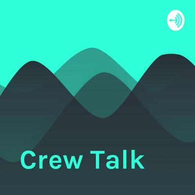 Crew Talk