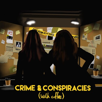 Crime & Conspiracies with Coffee