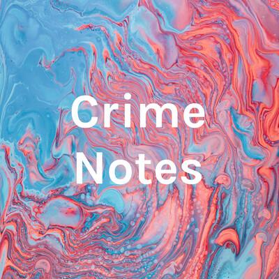 Crime Notes
