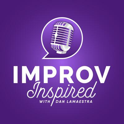 Improv Inspired with Dan Lamaestra
