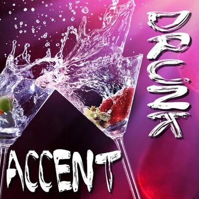 Drunk Accent
