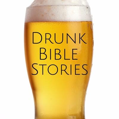 Drunk Crazy Bible Stories