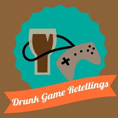 Drunk Game Retellings