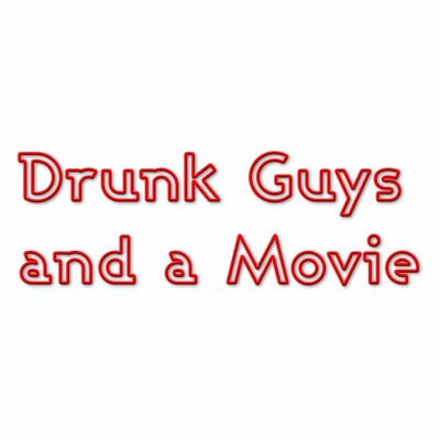 Drunk Guys and a Movie
