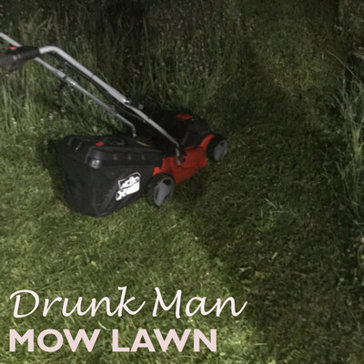 Drunk Man Mow Lawn