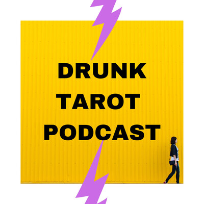 Drunk Tarot: A Self Help Comedy Podcast