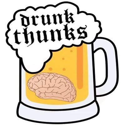 Drunk Thunks