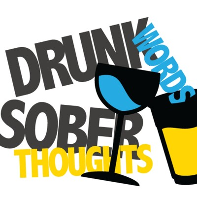 Drunk Words Sober Thoughts