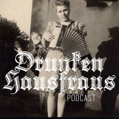 Drunken Hausfraus Podcast
